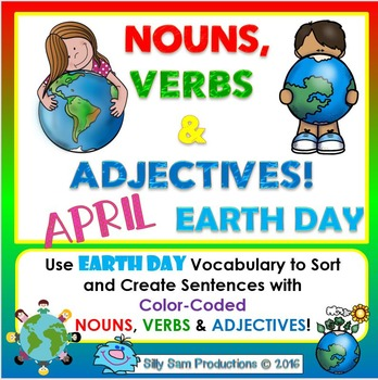 EARTH DAY! APRIL LITERACY! Nouns, Verbs and Adjectives Activities
