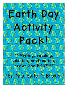 EARTH DAY Activity Pack! - Math, Reading, Literacy, Writing, Crown