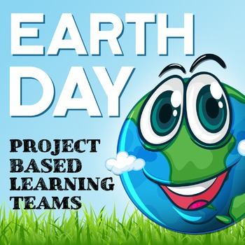 EARTH DAY - Project Based Learning *NO PREP*