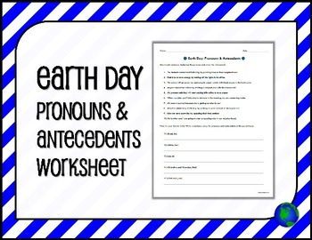 EARTH DAY Pronouns & Antecedents Worksheet