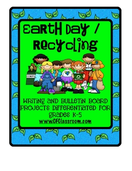 EARTH DAY-RECYCLING: A differentiated writing resource for grades K-5