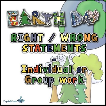 EARTH DAY Right-Wrong Statements