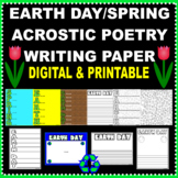 EARTH DAY/SPRING WRITING PAPER/ACROSTIC POETRY (DIGITAL &