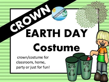 EARTH DAY 2018 Fun crown costume