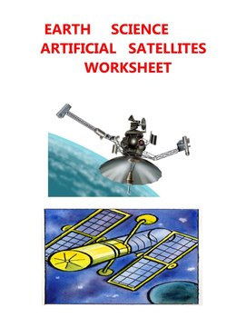 EARTH SCIENCE WORKSHEET - ARTIFICIAL SATELLITES ELEMENTARY MIDDLE HIGH