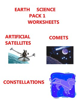 EARTH SCIENCE WORKSHEETS PACK 1 - ARTIFICIAL SATELLITES COMETS CONSTELLATIONS