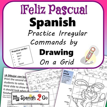 EASTER EDITION! SPANISH IRREGULAR COMMANDS Draw on Grid