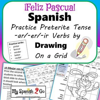 EASTER: Spanish Preterite Tense -ar/-er/-ir Verbs-Draw on Grid