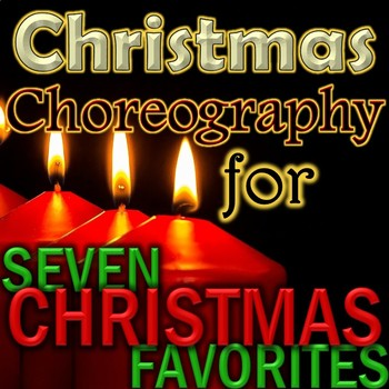 EASY Choreography Videos - 7 Christmas Songs and Carols - elementary music