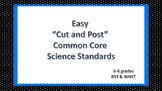 "EASY ""Cut and Post"" Common Core Science Standards (6-8)"