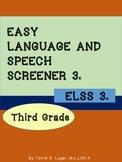 EASY LANGUAGE & SPEECH SCREENER (ELSS 3) Third Grade