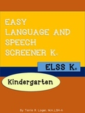 EASY LANGUAGE & SPEECH SCREENER (ELSS K) Kindergarten