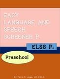 EASY LANGUAGE & SPEECH SCREENER (ELSS P) Preschool