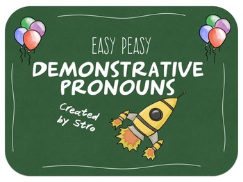 EASY PEASY Demonstrative Pronouns
