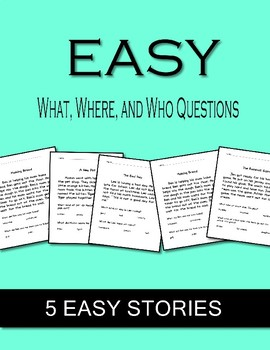 EASY Reading Passages WHO   WHAT    WHERE Questions
