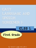 EASY LANGUAGE & SPEECH SCREENER (ELSS 1) First Grade