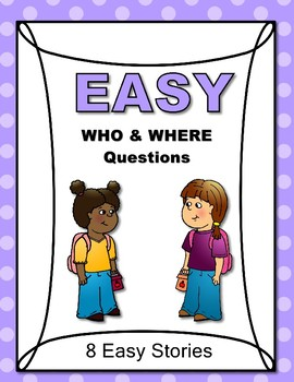 EASY Who and Where Questions