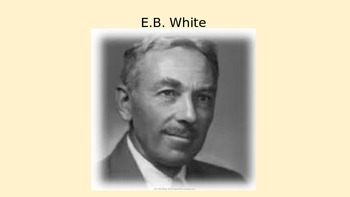 E.B. White - Power Point - full life story - pictures children's author