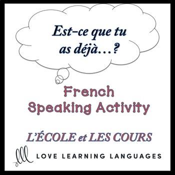 ÉCOLE - French Speaking Activity:  Est-ce que tu as déjà…?
