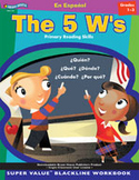 The 5 W's: Spanish Version (Grades 1-3)