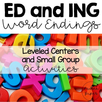 ED and ING Word Endings: Leveled Center Activities