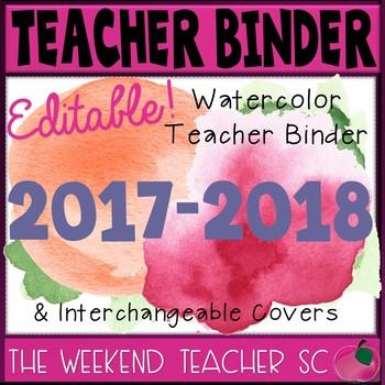 EDITABLE 2017-2018 Watercolor Teacher Binder & Interchangeable Covers