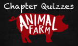 EDITABLE Animal Farm Chapter Quizzes with Answers
