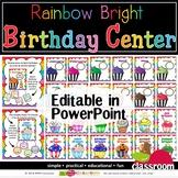 EDITABLE BIRTHDAY CENTER - RAINBOW BRIGHT CLASSROOM
