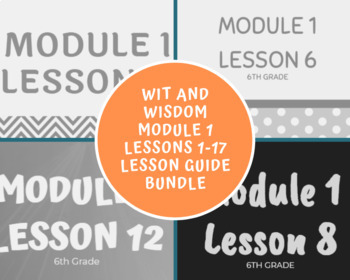 EDITABLE BUNDLE Wit and Wisdom Grade 6 Module 1 Lessons 1-17
