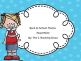 EDITABLE Back to School Themed PowerPoint! By The 2 Teaching Divas