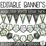 EDITABLE Banners - Watercolor Tropical Desert Theme