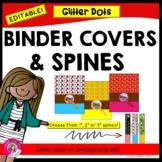 EDITABLE Binder Covers & Spines (Glitter Dot Designs)