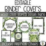 EDITABLE Binder Covers - Watercolor Tropical Desert Theme
