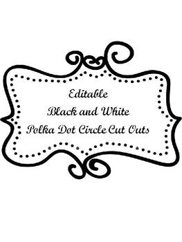 EDITABLE Black and White Polka Dot Circle Cut Outs
