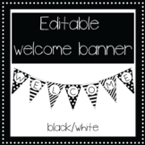 EDITABLE Black and white welcome banner