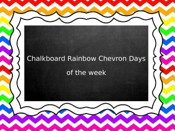 EDITABLE- CHALKBOARD RAINBOW CHEVRON DAYS OF THE WEEK/ LABELS