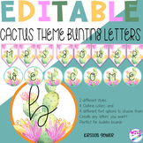 EDITABLE Cactus Theme Letter Bunting