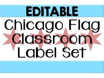 EDITABLE Chicago Flag Classroom Label Set