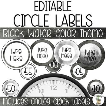 EDITABLE Circle & Clock Labels - Black Watercolor Theme