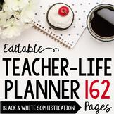 Teacher/Life Planner for UPPER Grades: Black & White Sophistication - Editable