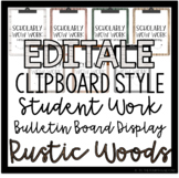 EDITABLE Clipboard Style Student Work Display - *Rustic Theme*