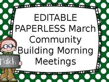EDITABLE PAPERLESS March Community Building Morning Meetings