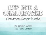 EDITABLE Dip Dye & Chalkboard Classroom Decor Bundle