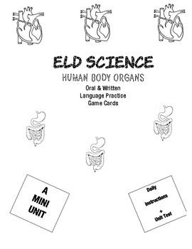 ELD SCIENCE: HUMAN BODY ORGANS  UNIT RESOURCES