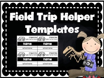 EDITABLE Field Trip Helper Templates