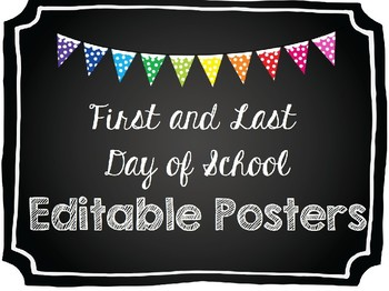 EDITABLE - First and Last Day of School Posters