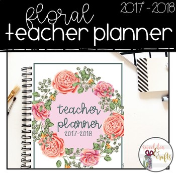 EDITABLE Floral Teacher Planner, Binder, & Organizer - Free Updates for Life
