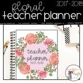 EDITABLE Floral Teacher Planner, Binder, & Organizer - Fre