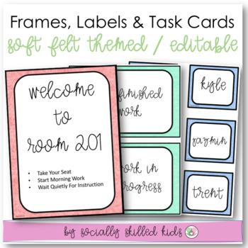 EDITABLE Frames, Labels and Task Cards {Soft Felt}