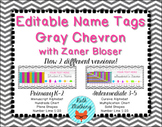 EDITABLE Gray Chevron Name Tags with Zaner Bloser
